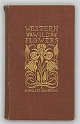 Field Book of Western Wild Flowers, with five hundred illustrations in black and white, and forty-eight plates in color drawn from nature by the author