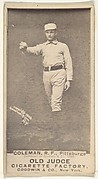 John Francis Coleman, Right Field, Pittsburgh, from the Old Judge series (N172) for Old Judge Cigarettes