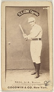 Nash, 3rd Base, Boston, from the Old Judge series (N172) for Old Judge Cigarettes