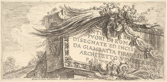Frontispiece to Part Two. Roman Antiquities outside Rome drawn and etched by Giambat~ta Piranesi, Venetian Architect Part Two (ANTCHITÀ ROMANE FUORI DI ROMA DISEGNATE ED INCISE DA GIAMBAT'TA PIRANESI, ARCHITETTO VENEZIANO, PARTE SECONDA)