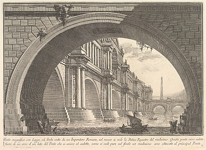 Magnificent bridge with loggias, and arches erected by a Roman Emperor . . . (Ponte magnfiico con Logge, ed Archi erretto da un Imperatore Romane . . .)