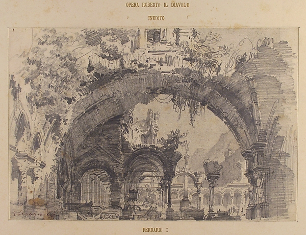 "Architectural Ruins with a View of a Garden; Stage design for Giacomo Meyerbeer's opera, ""Robert le diable"""