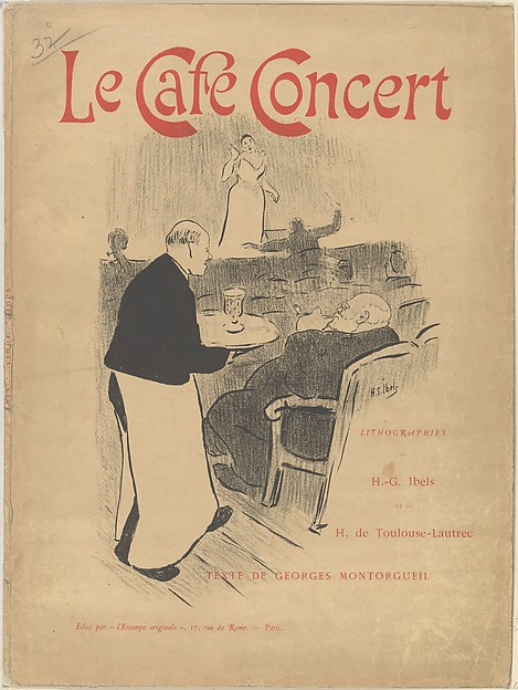 Cover and Title of the portfolio: Le Café Concert ; Lithographies de H.-G Ibels et de H. de Toulouse-Lautrec; Texte de Georges Montorgueil
