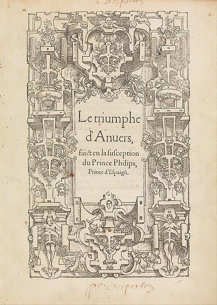 Le triomphe d'Anvers faict en la susception du Prince Philips, Prince d'Espaign[e]