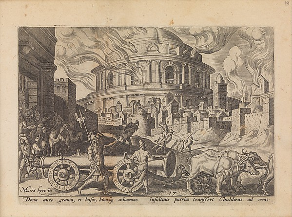 The Chaldeans Carrying Away the Pillars of the Temple of Jerusalem, from The Disasters of the Jewish People, plate 17