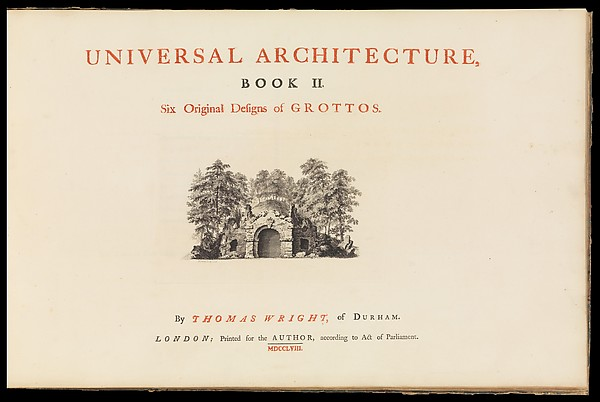 Universal Architecture: Book I, Six Original Designs of Arbours. Book II, Six Original Designs for Grottoes