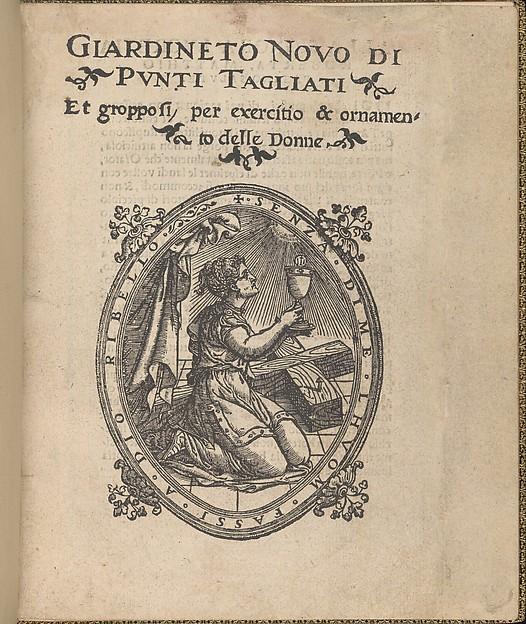 Giardineto novo di punti tagliati et gropposi per exercitio & ornamento delle donne (Venice 1554)