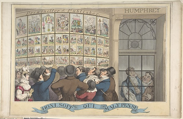 Honi. Soi. Qui. Mal. Y. Pense: The Caricature Shop of G. Humphrey, 27 St. James&#39;s Street, London