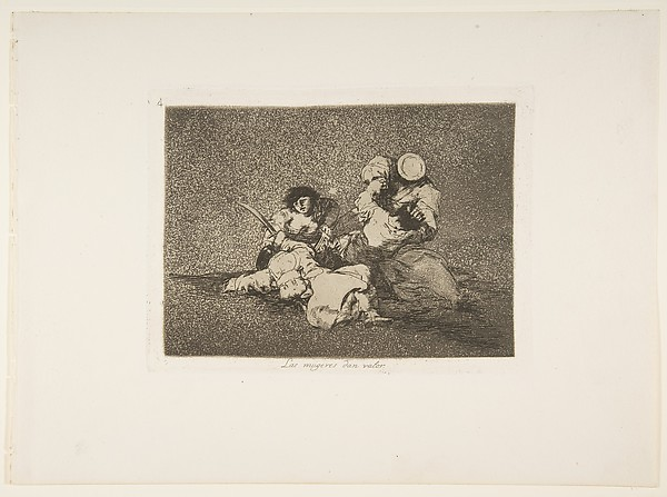 The Women Give Courage (Las Mugeres dan Valor), from The Disasters of War (Los Desastres de la Guerra), plate 4