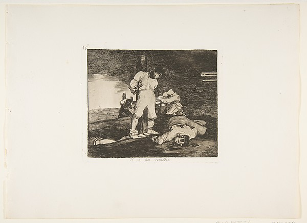 And There is Nothing to Be Done (Y no hai remedio), from The Disasters of War (Los Desastres de la Guerra), plate 15