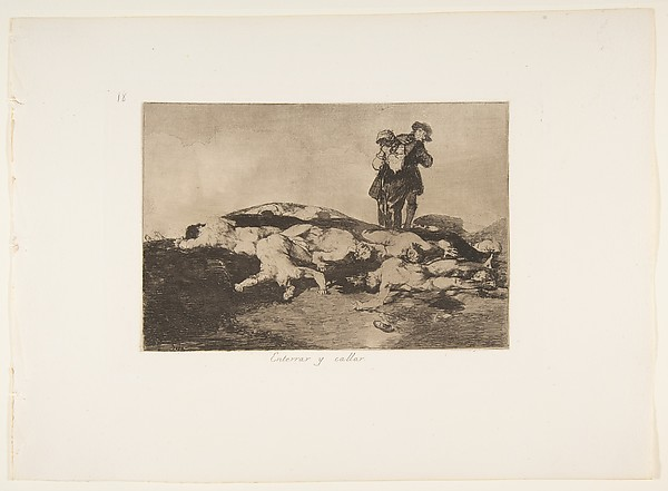 Plate18 from 'The Disasters of War' (Los Desastres de la Guerra): 'Bury them and keep quiet.' (Enterrar y callar.)