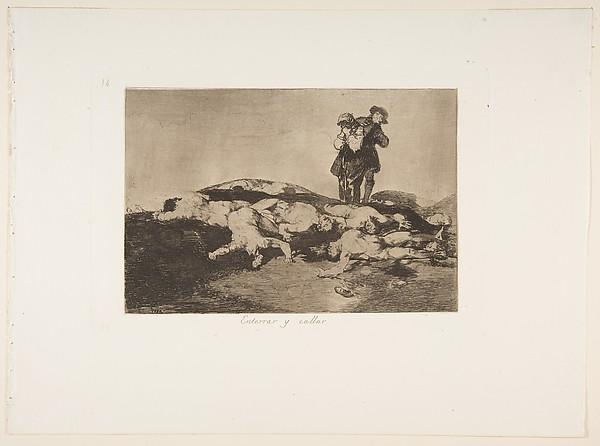 Plate 18 from 'The Disasters of War' (Los Desastres de la Guerra): 'Bury them and keep quiet'(Enterrar y callar)