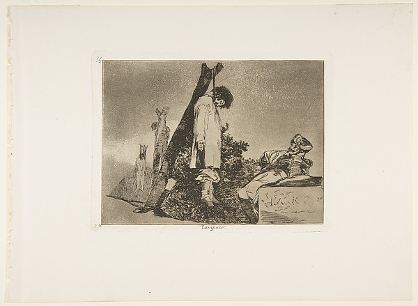 Plate 36 from 'The Disasters of War' (Los Desastres de La Guerra): 'Not [in this case] either' (Tampoco)