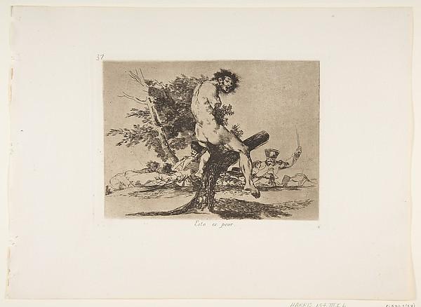 Plate 37 from 'The Disasters of War' (Los Desastres de La Guerra):'This is worse' (Esto es peor.)