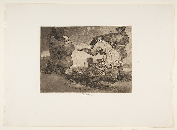 Plate 38 from 'The Disasters of War' (Los Desastres de La Guerra):'Barbarians!' (Bárbaros!)