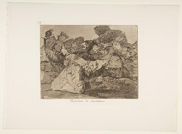 Plate 75 from 'The Disasters of War' (Los Desastres de la Guerra): 'Charlatan's Show' (Farándula de charlatanes.)