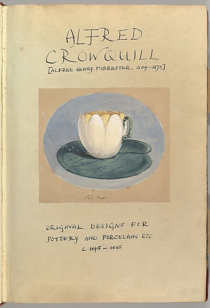 """Drawn title page inscribed """"Alfred Crowquill [Alfred Henry Forrester, 1804–1872], Original Designs for Pottery and Porcelain, ca. 1845–1855,"""" with Drawing of Lily Cup"""
