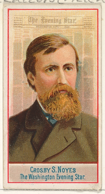 Crosby S. Noyes, The Washington Evening Star, from the American Editors series (N1) for Allen & Ginter Cigarettes Brands