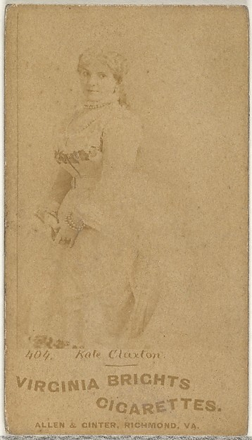 Card 404, Kate Claxton, from the Actors and Actresses series (N45, Type 1) for Virginia Brights Cigarettes