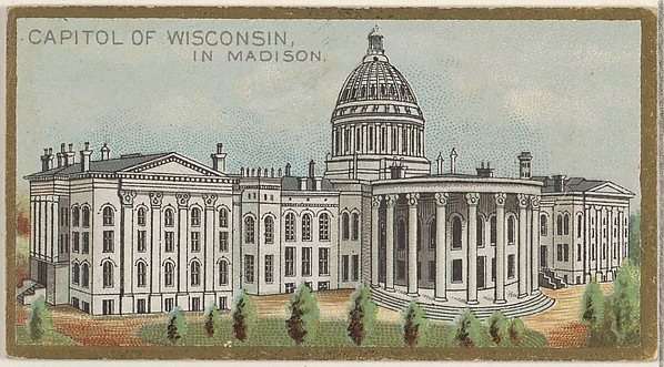 Capitol of Wisconsin in Madison, from the General Government and State Capitol Buildings series (N14) for Allen & Ginter Cigarettes Brands