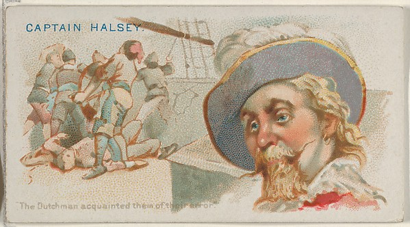 Captain Halsey, The Dutchman Acquainted them of this Error, from the Pirates of the Spanish Main series (N19) for Allen & Ginter Cigarettes