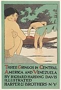 THREE GRINGOS IN CENTRAL / AMERICA AND VENEZUELA / BY RICHARD HARDING DAVIS / ILLUSTRATED / HARPER & BROTHERS. N.Y.