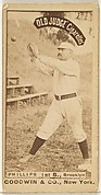 Phillips, 1st Base, Brooklyn, from the Old Judge series (N172) for Old Judge Cigarettes
