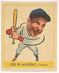 Joe DiMaggio, New York Yankees, from the Heads-Up series (R323) issued by the Goudey Gum Company
