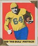 "Ted ""The Bull"" Fritsch, from the All-Star Football series (R401-2), issued by Leaf Gum Company"