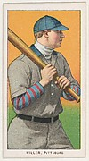 Miller, Pittsburgh, National League, from the White Border series (T206) for the American Tobacco Company