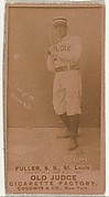"William Benjamin ""Shorty"" Fuller, Shortstop, St. Louis Browns, from the Old Judge series (N172) for Old Judge Cigarettes"