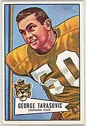 George Tarasovic, Louisiana State University, from the Bowman Football series (R407-4) issued by Bowman Gum