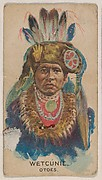 Wetcúnie, Otoes, insert card from the Indian Chiefs series (D46), issued by the Weber Baking Company