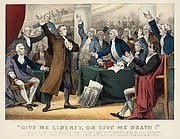"""Give Me Liberty or Give Me Death!–Patrick Henry delivering his great speech on the Rights of the Colonies, before the Virginia Assembly, convened at Richmond, March 23rd, 1775. Concluding with the above sentiment, which became the war cry of the Revolution"""