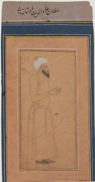 Portrait of Sultan 'Ala-ud-Din, Padshah of Delhi