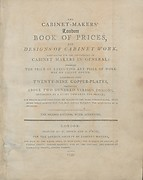 The cabinet-makers' London book of prices, and designs of cabinet work, calculated for the convenience of cabinet makers in general, whereby the price of executing any piece of work may be easily found