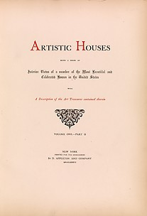 Artistic houses : being a series of interior views of a number of the most beautiful and celebrated homes in the United States : with a description of the art treasures contained therein