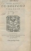 Petri Gyllii De Bosporo thracio libri III ; Petri Gyllii De topographia Constantinopoleos