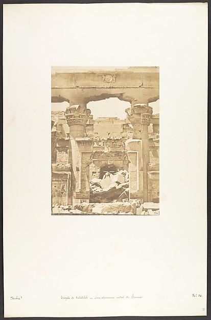 Fascinating Historical Picture of Maxime Du Camp with Temple de Kalabcheh - Entre colonnement mdial du Pronaos on 4/8/1850