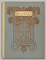 Ad Astra: Being Selections from the Divine Comedy of Dante, Binding and decorations by Margaret Neilson Armstrong (American, New York 1867–1944 New York), illustrations: collotype